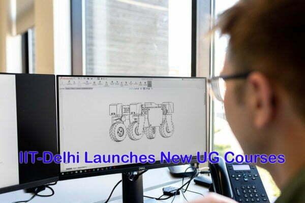 IIT-Delhi Launches New UG Courses