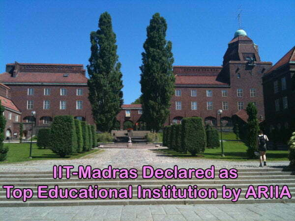 IIT-Madras Declared as Top Institution by ARIIA
