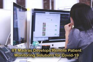 IIT Madras Develops Remote Patient Monitoring Solutions for Covid-19