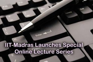 IIT-Madras Launches Special Online Lecture