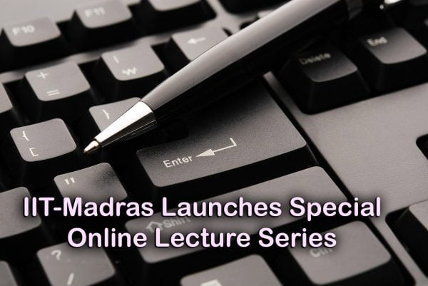 IIT-Madras Launches Special Online Lecture Series