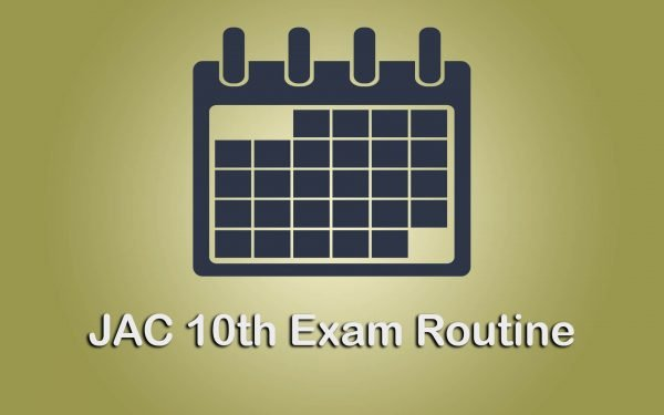 JAC 10th Exam Routine