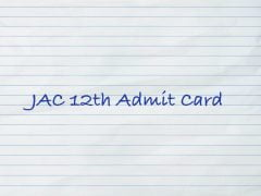 JAC 12th Admit Card 2020 : Download Jharkhand Intermediate Admit Card 2020
