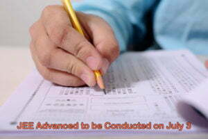 JEE Advanced to be Conducted on July 3