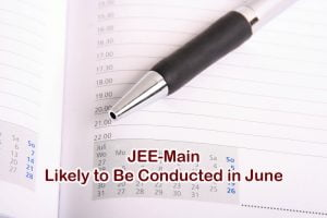 JEE-Main Likely to Be Conducted in June