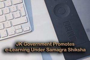 JK Government Promotes e-Learning Under Samagra Shiksha