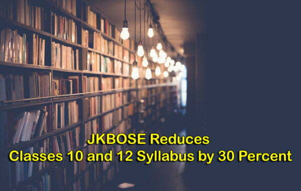 JKBOSE Reduces Classes 10 and 12 Syllabus by 30 Percent