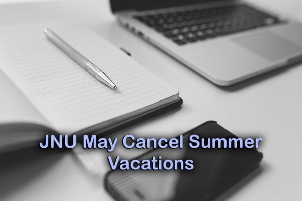 JNU May Cancel Summer Vacations