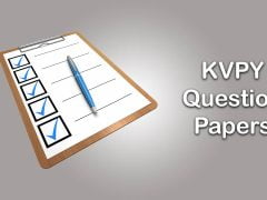KVPY Question Papers : Previous Year Question Papers For SA, SB and SX