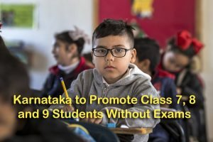 Karnataka to Promote Class 7, 8 and 9 Students Without Exams
