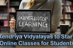 Kendriya Vidyalayas to Start Online Classes for Students
