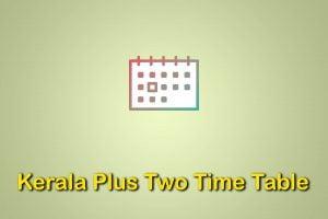 Kerala Plus Two Time Table