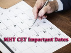 MHT CET Important Dates 2020 : Application Form Last Date, Exam Date and Result Date