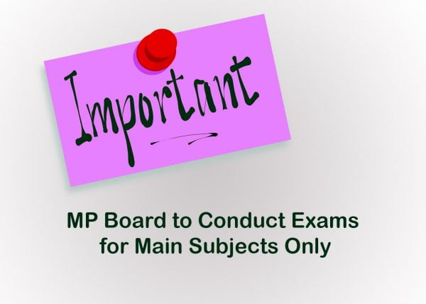MP Board to Conduct Exams for Main Subjects Only