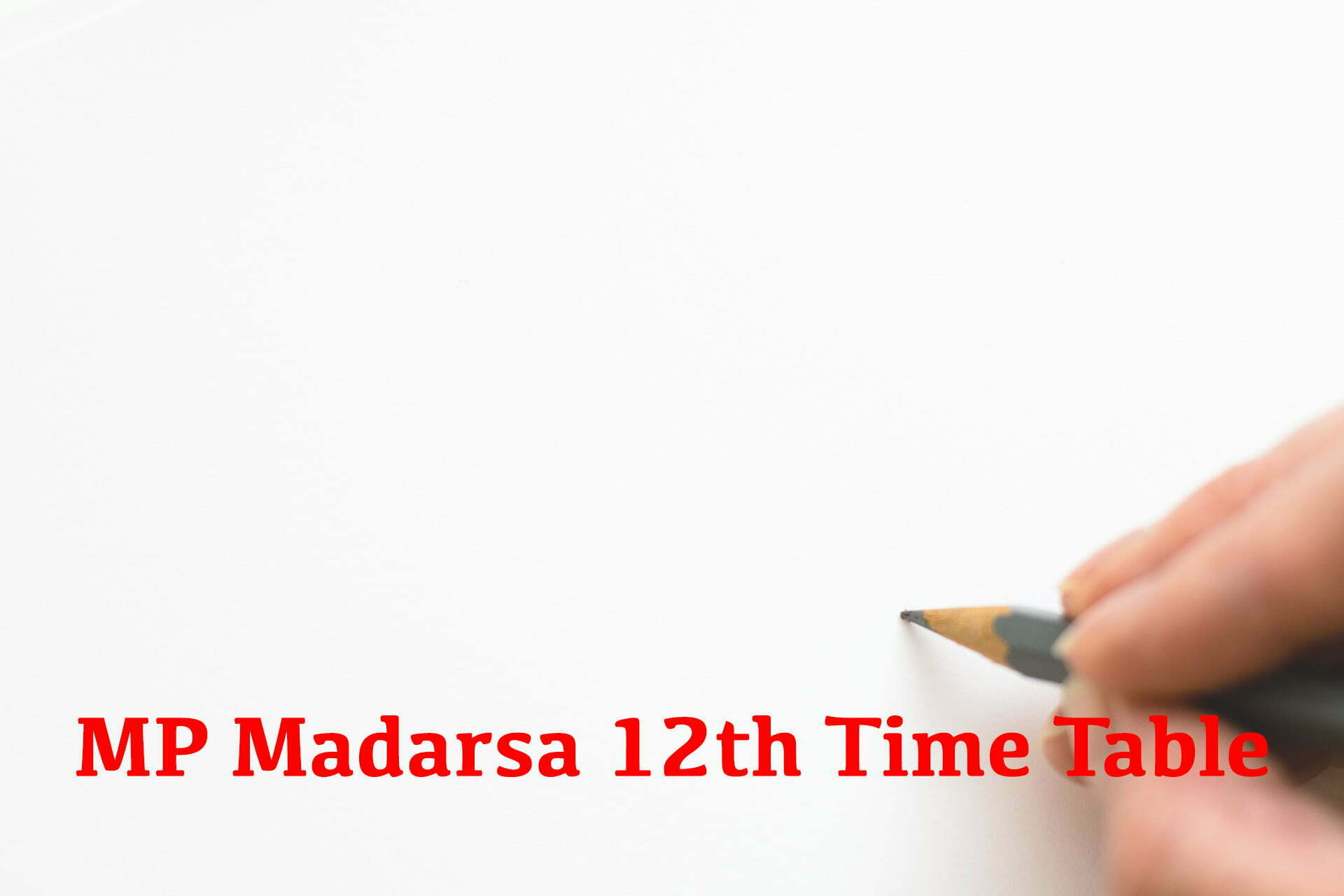 MP Madarsa 12th Time Table