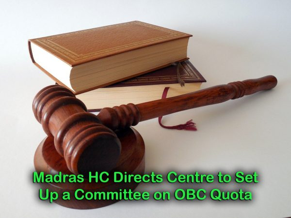 Madras HC Directs Centre to Set Up a Committee on OBC Quota
