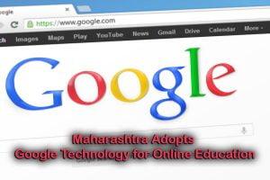 Maharashtra Adopts Google Technology for Online Education