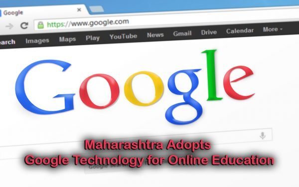 Maharashtra Adopts Google Technology for Online Education