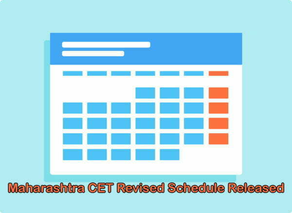Maharashtra CET Revised Schedule Released