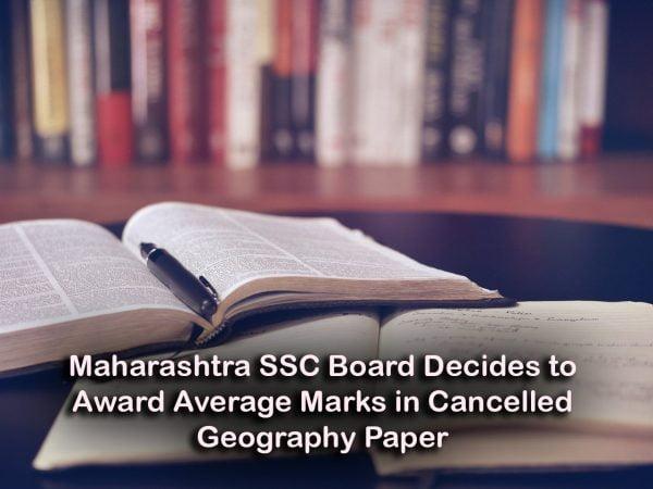 Maharashtra SSC Board Decides to Award Average Marks in Cancelled Geography Paper