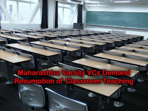 Maharashtra Varsity VCs Demand Resumption of Classroom Teaching