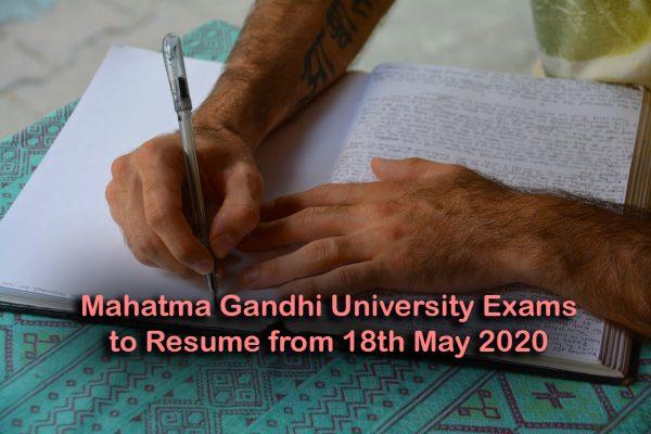 Mahatma Gandhi University Exams to Resume from 18th May 2020