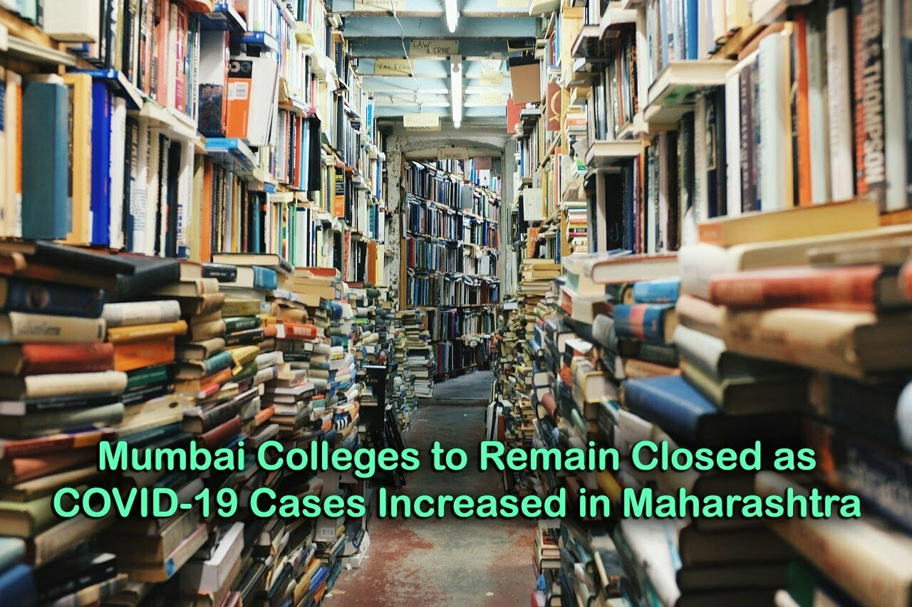 Mumbai Colleges to Remain Closed as COVID-19 Cases Increased in Maharashtra