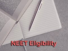 NEET Eligibility 2020 : Age Limit, Qualification and Qualifying Marks Criteria