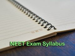 NEET Exam Syllabus 2020 For Physics, Chemistry and Biology