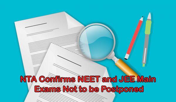 NEET and JEE Main 2020 will Not be Postponed