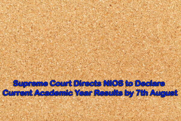NIOS to Declare Results by August 7