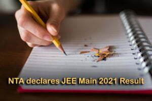 NTA declares JEE Main 2021 Result