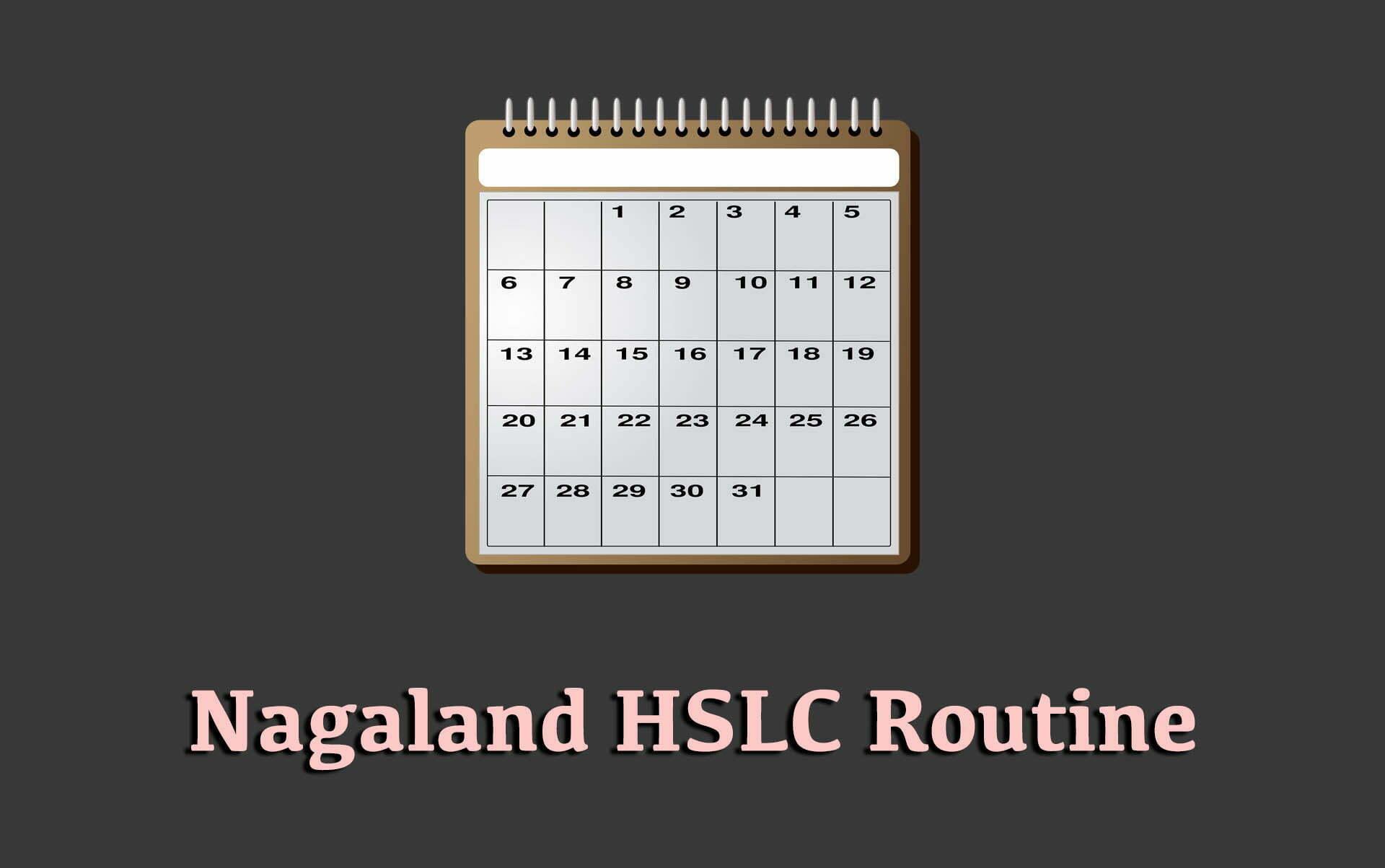 Nagaland HSLC Routine