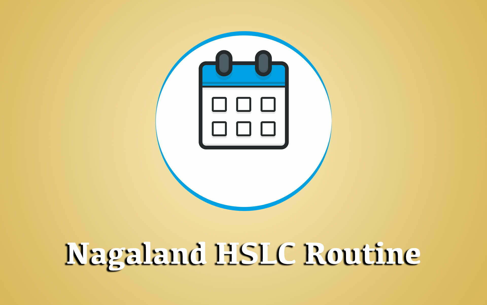 Nagaland HSSLC Routine