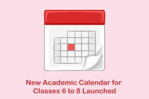 New Academic Calendar for Classes 6 to 8 Launched