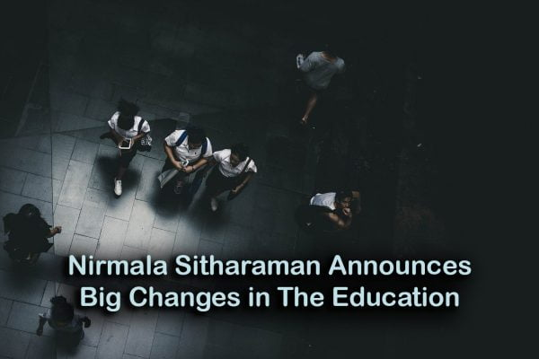 Nirmala Sitharaman Announces Big Changes in The Education Sector