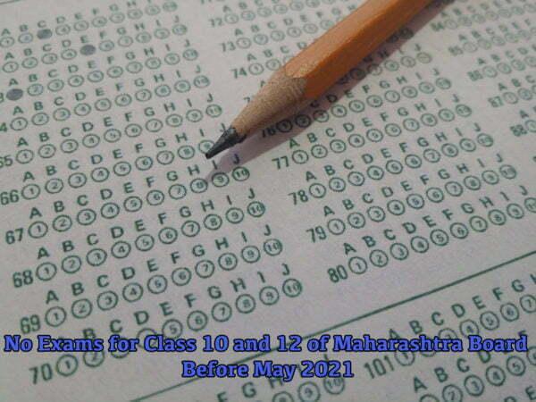 No Exams for Class 10 and 12 of Maharashtra Board Before May 2021