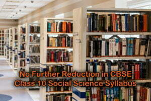 No Further Reduction in CBSE Class 10 Social Science Syllabus