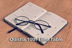 Odisha 10th Time Table