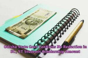 Odisha Confirms No Reduction in SC, ST Students Scholarship Amount
