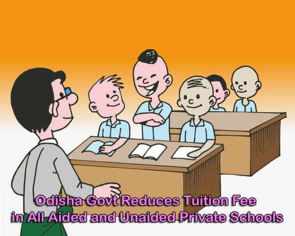 Odisha Govt Reduces Tuition Fee in All Aided and Unaided Private Schools
