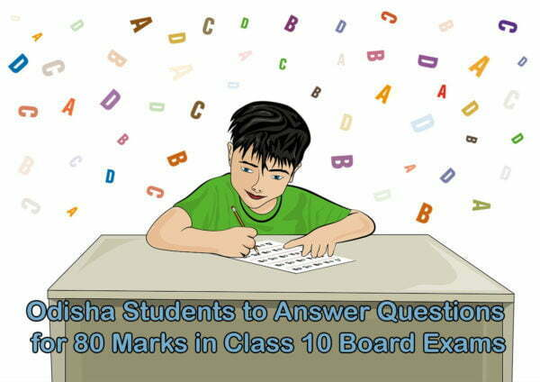 Odisha Students to Answer Questions for 80 Marks in Class 10 Board Exams