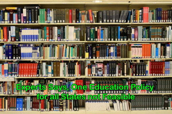 One Education Policy for all States not Feasible