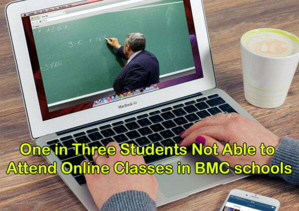 One in Three Students Not Able to Attend Online Classes in BMC schools