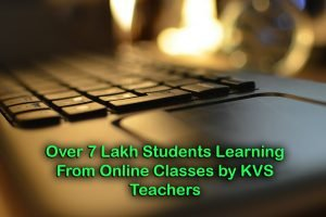Over 7 Lakh Students Learning From Online Classes by KVS Teachers