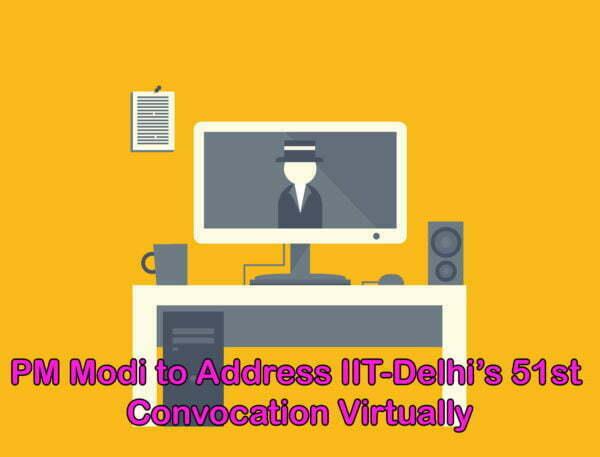 PM Modi to Address IIT-Delhi's 51st Convocation Virtually
