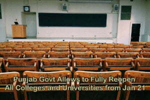 Punjab Govt Allows to Fully Reopen All Colleges and Universities from Jan 21