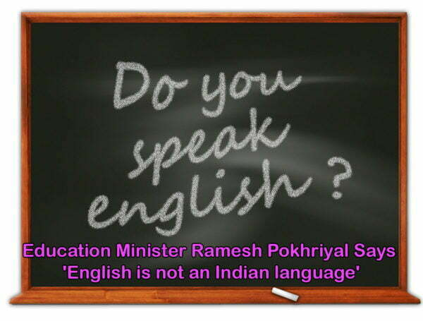 Ramesh Pokhriyal Says 'English is not an Indian language'