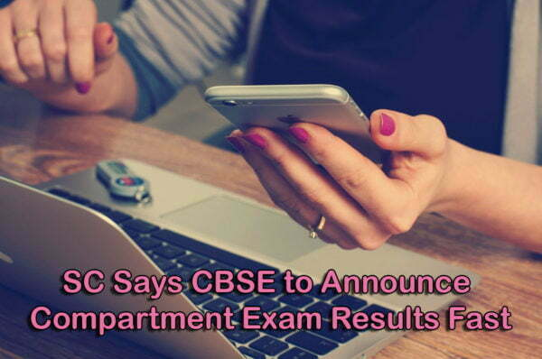 SC Says CBSE to Announce Compartment Exam Results Fast