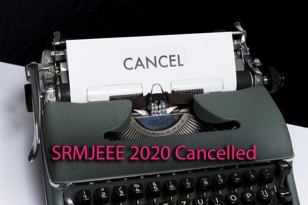 SRMJEEE 2020 Cancelled